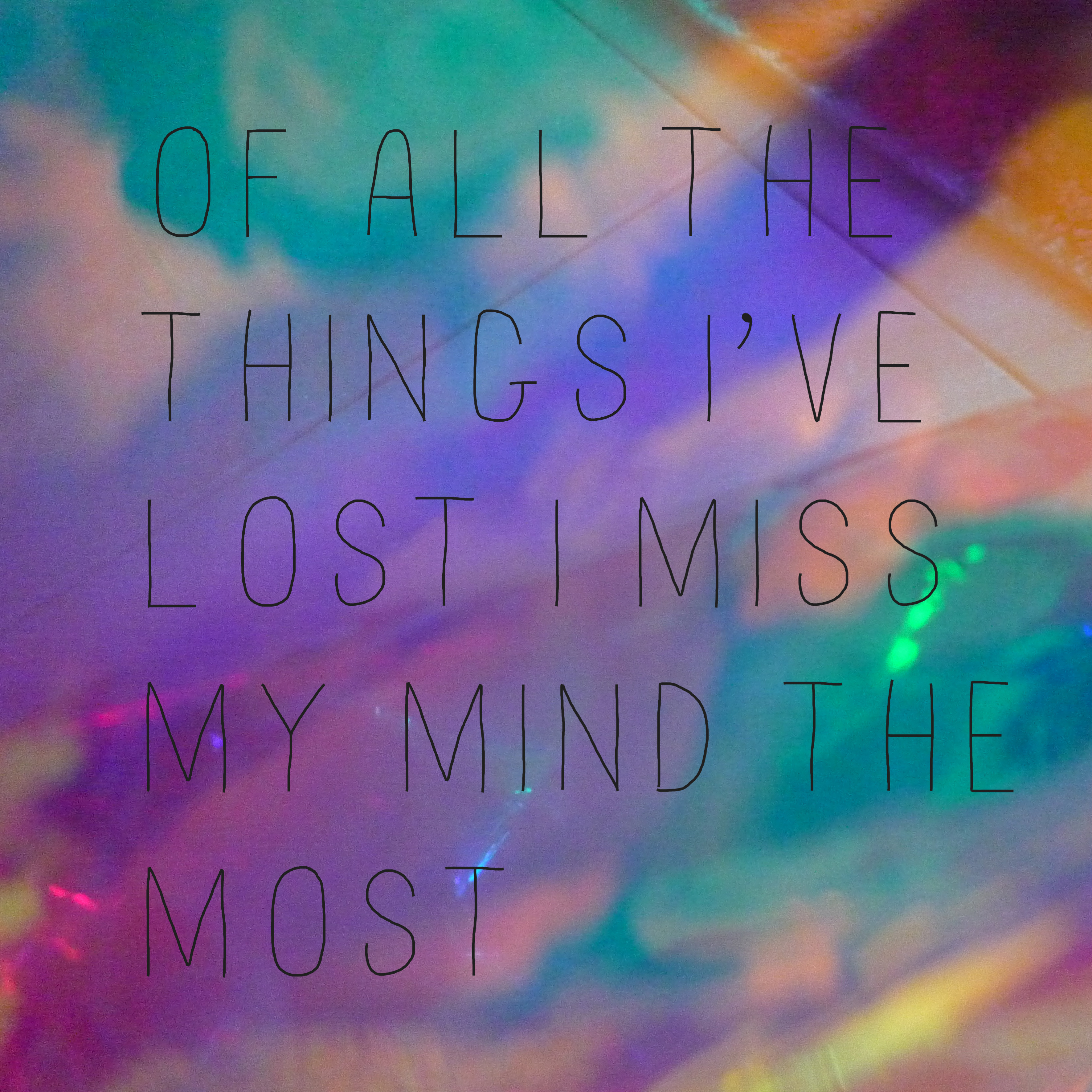 of all the things ive lost i miss my mind the most